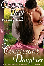 The Courtesan's Daughter (The Courtesan Chronicles Book 1)