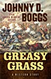Greasy Grass: A Story of the Little Bighorn (Five Star Western Series) by Johnny D. Boggs front cover
