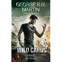 Wild Cards. Die erste Generation 03 - Der Astronom: Roman (Wild Cards - 1. Generation)