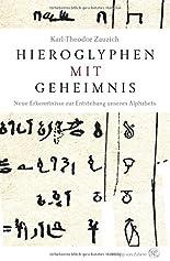 Hieroglyphen mit Geheimnis: Neue Erkenntnisse zur Entstehung unseres Alphabets hier kaufen