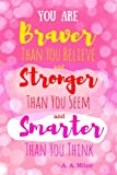 You Are Braver Than You Believe and Stronger Than You Seem and Smarter Than You Think - A. A. Milne: 6x9 Journal (Diary, Notebook), Pink Quote, Soft Cover (You Are Braver Journal)