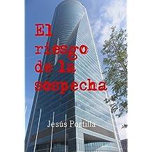 El riesgo de la sospecha (Las investigaciones de la periodista Susana Castillo nº 1)
