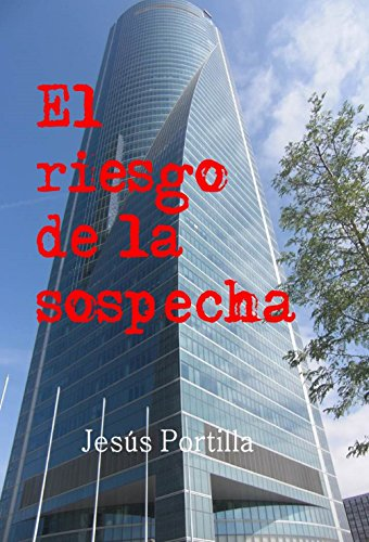 El riesgo de la sospecha por Jesús Portilla Jiménez