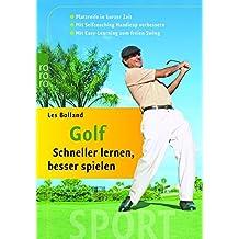 Golf: Schneller lernen, besser spielen: Platzreife in kurzer Zeit - Mit Selfcoaching Handicap verbessern - Mit Easy-Learning zum freien Schwung