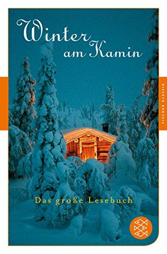 Winter am Kamin: Das große Lesebuch (Fischer Klassik)