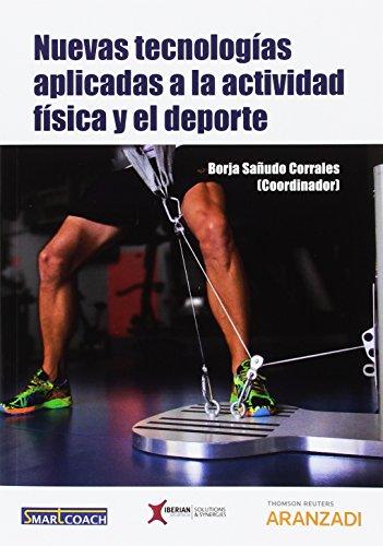 Nuevas tecnologías aplicadas a la actividad física y el deporte (Monografía) por Borja Sañudo Corrales
