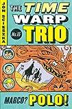 Marco? Polo! (Time Warp Trio (Puffin Paperback))