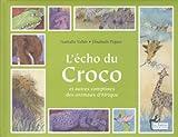 L'écho du croco : Et autres comptines des animaux d'Afrique
