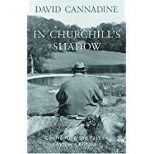 In Churchill's Shadow: Confronting the Past in Modern Britain