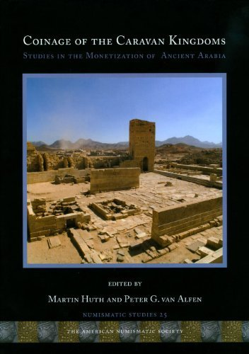 Coinage of the Caravan Kingdoms: Studies in the Monetization of Ancient Arabia by American Numismatic Society (2010-12-31)
