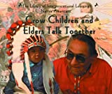 Crow Children and Elders Talk Together (Library of Intergenerational Learning. Native Americans) by E Barrie Kavasch (2003-01-01)
