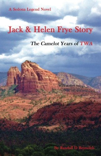 jack-helen-frye-story-the-camelot-years-of-twa