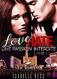 Love Hate / [Livre 1 Une Passion Interdite]: (New Romance)
