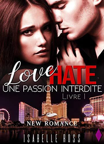 Couverture du livre Love Hate   [Livre 1 Une Passion Interdite]: (New Romance)