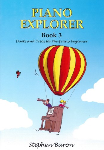 Piano Explorer: Book 3, Stephen Baron