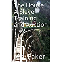 The House A Slave Training and Auction 1-2 (English Edition)