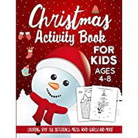 Christmas Activity Book For Kids Ages 4-8: The Ultimate Christmas Theme Gift Book For Boys and Girls Filled With Learning, Coloring, Spot The Difference, Dot to Dot, Mazes, Word Search and Many More!