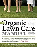 The Organic Lawn Care Manual: A Natural, Low-Maintenance System for a Beautiful, Safe Lawn by Paul Tukey (2007-01-30)