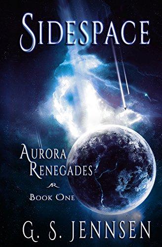 Sidespace: Aurora Renegades Book One: Volume 1