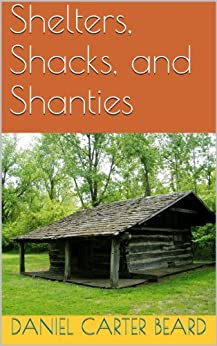 SHELTERS,SHACKS AND SHANTIES (PAPERBACK)