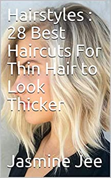Hairstyles : 28 Best Haircuts For Thin Hair to Look