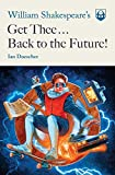 William Shakespeare's Get Thee Back to the Future! (Pop Shakespeare Book 2) (English Edition)