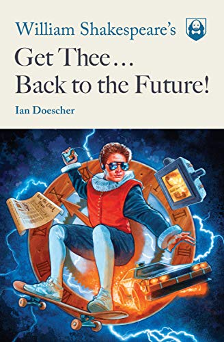 William Shakespeare\'s Get Thee Back to the Future! (English Edition)