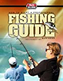 How to Start A Professional Fishing Guide Business (English Edition)