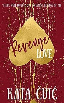Revenge Love by [Čuić, Kata]