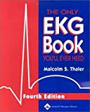 The Only EKG Book You'll Ever Need by Malcolm S. Thaler (2002-12-01)