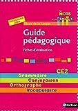 Etude de la langue CE2 Par mots et par phrases : Guide pédagogique - Fiches d'évaluation Programme 2008