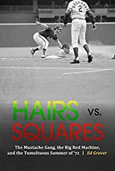 Hairs vs. Squares: The Mustache Gang, the Big Red Machine, and the Tumultuous Summer of '72 (English Edition)