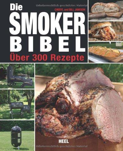 Buchseite und Rezensionen zu 'Die Smoker-Bibel: Über 300 Rezepte' von Bill Jamison