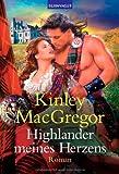 Highlander meines Herzens: Roman - Kinley MacGregor