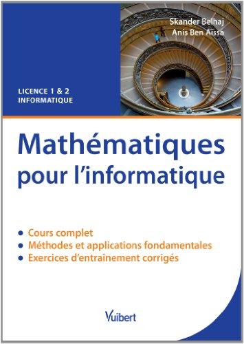 Mathématiques pour l'informatique - Licence 1 & 2 Informatique par Skander Belhaj, Anis Ben Aïssa