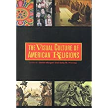 [(The Visual Culture of American Religions)] [Edited by David Morgan ] published on (June, 2001)