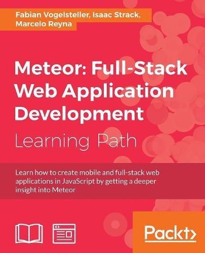 Preisvergleich Produktbild Meteor: Full-Stack Web Application Development (English Edition)