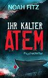 IHR KALTER ATEM     Psychothriller von Noah Fitz (Karl-Breuer-Thriller 1) Bild