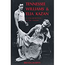 [Tennessee Williams and Elia Kazan: A Collaboration in the Theatre] (By: Brenda Murphy) [published: December, 2006]