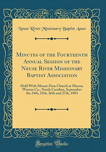 Minutes of the Fourteenth Annual Session of the Neuse River Missionary Baptist Association: Held with Mount Zion Church at Macon, Warren Co., North Ca