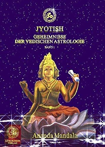 Jyotish - Geheimnisse der vedischen Astrologie