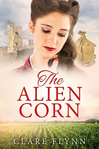 The Alien Corn: from the author of The Chalky Sea by [Flynn, Clare]