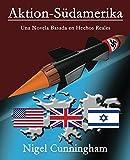 Libros Descargar en linea Aktion Sudamerika Una Novela Basada en Hechos Reales (PDF y EPUB) Espanol Gratis