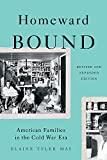 Homeward Bound (Revised Edition): American Families in the Cold War Era by Elaine May