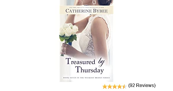 Treasured by thursday weekday brides series book 7 ebook treasured by thursday weekday brides series book 7 ebook catherine bybee amazon kindle store fandeluxe PDF