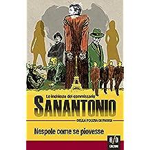 Nespole come se piovesse: Le inchieste del commissario Sanantonio: 2