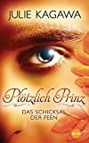 Plötzlich Prinz - Das Schicksal der Feen: Roman
