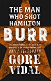Burr: The Man Who Shot Hamilton (Narratives of empire)