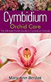 Cymbidium Orchid Care: The Ultimate Pocket Guide to Cymbidium Orchids