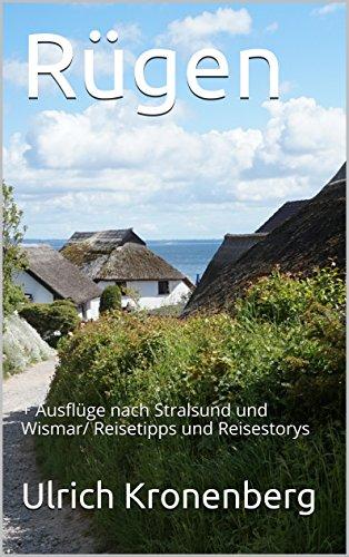 Rügen: + Ausflüge nach Stralsund und Wismar/ Reisetipps und Reisestorys